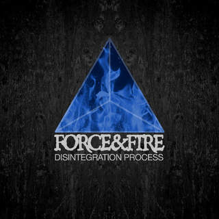 FORCE & FIRE - Disintegration Process, LP