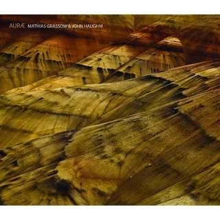JOHN HAUGHM & MATHIAS GRASSOW - Auræ, DigiCD