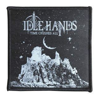 IDLE HANDS - Time Crushes All, Patch
