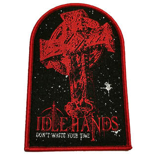 IDLE HANDS - Don't Waste Your Time, Patch