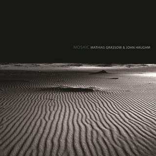 JOHN HAUGHM & MATHIAS GRASSOW - Mosaic, LP