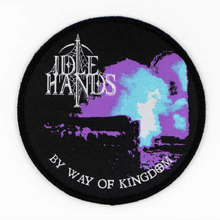 IDLE HANDS - By Way Of Kingdom, Patch